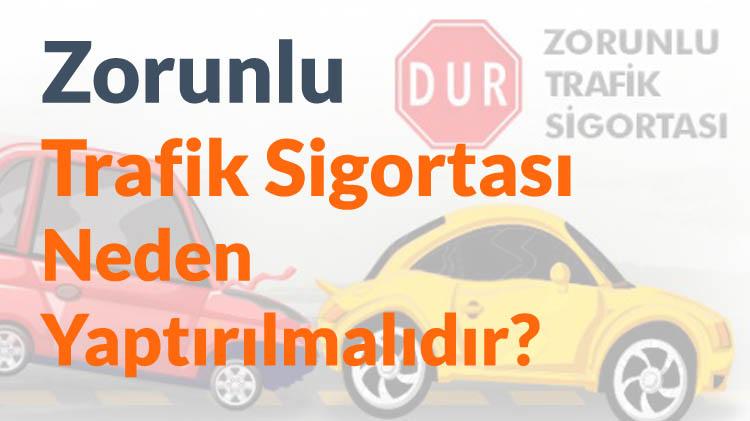 Zorunlu Trafik Sigortası Neden Yaptırılmalıdır?